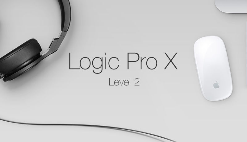 Logic Pro X Beginner Level 2