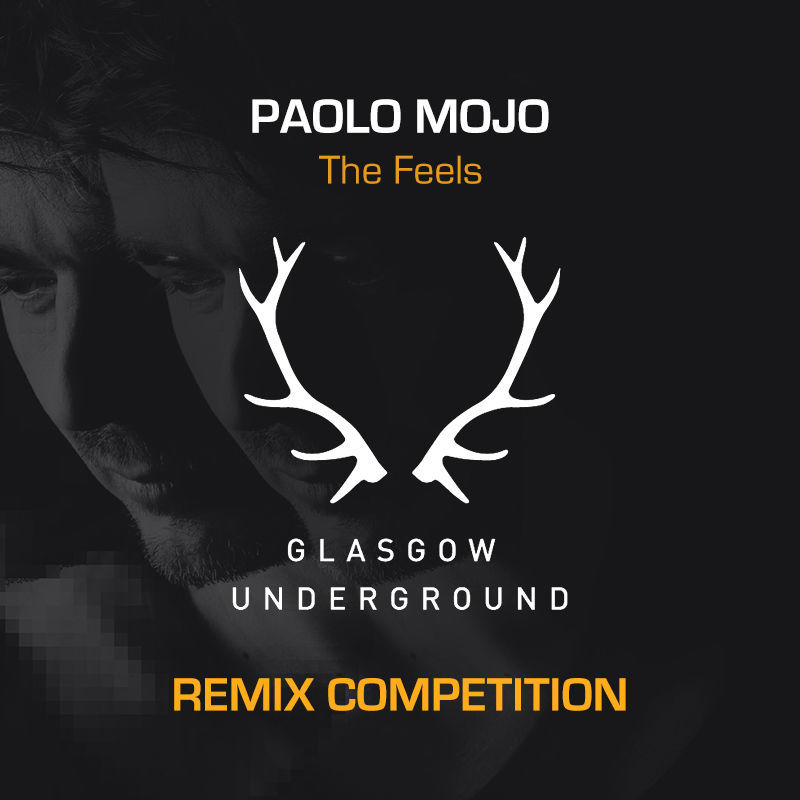 Paolo Mojo - The Feels Remix Competition with Glasgow Underground Recordings