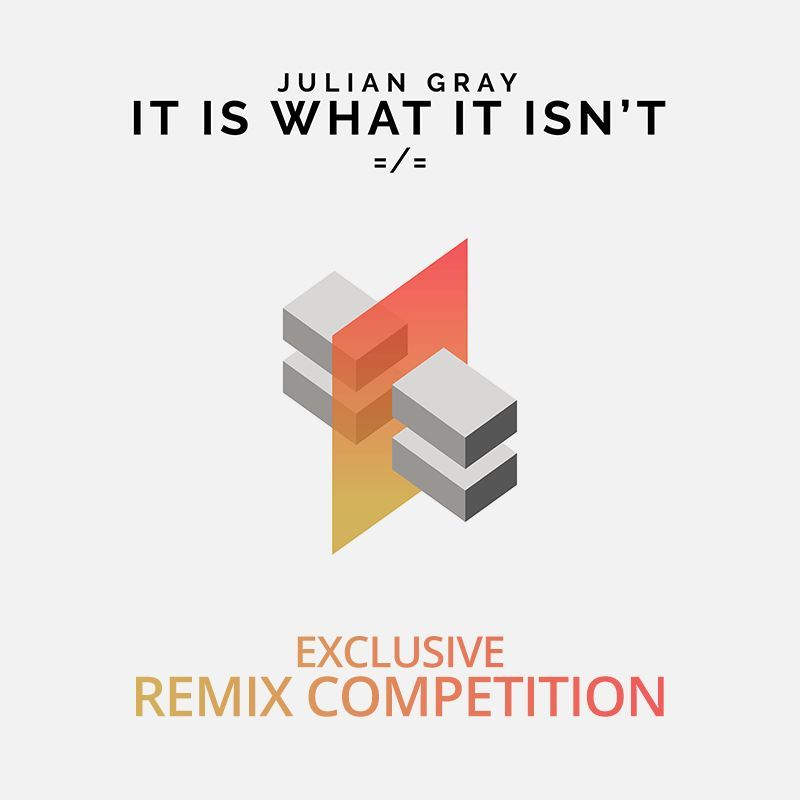 Julian Gray - It is what it isn