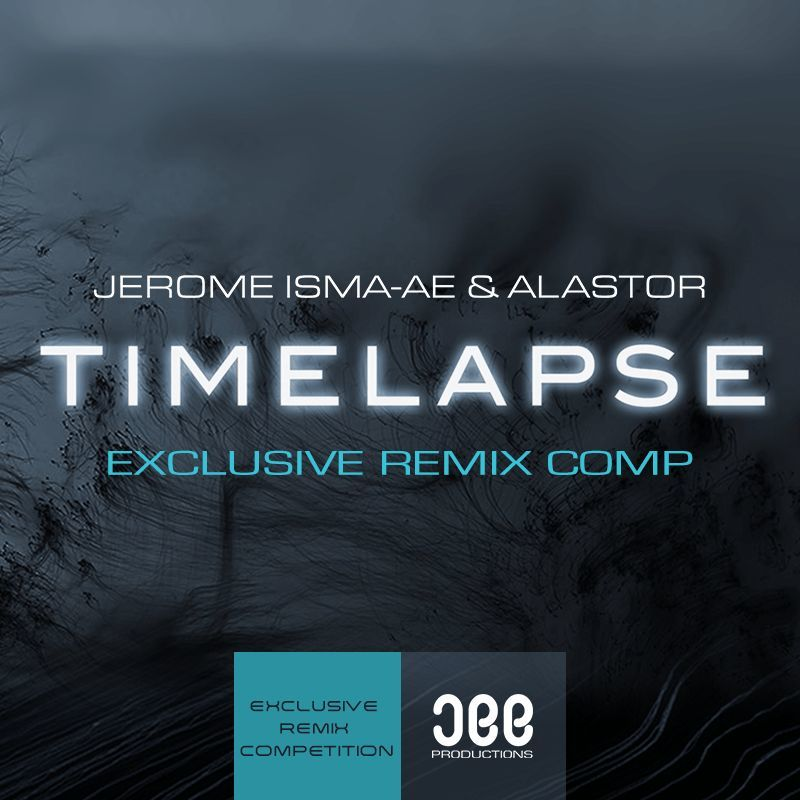 Jerome Isma-Ae - Timelapse Remix Competition with Jee Productions