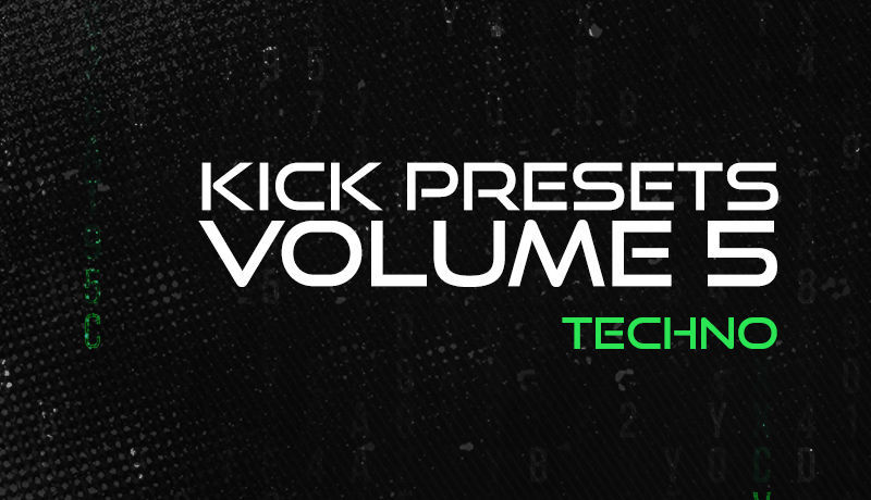 KICK 2 Presets Vol. 5 - Techno