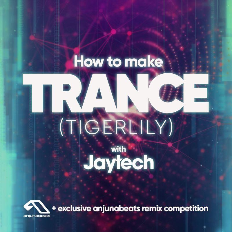 Jaytech - Tigerlily Remix contest with Anjunabeats