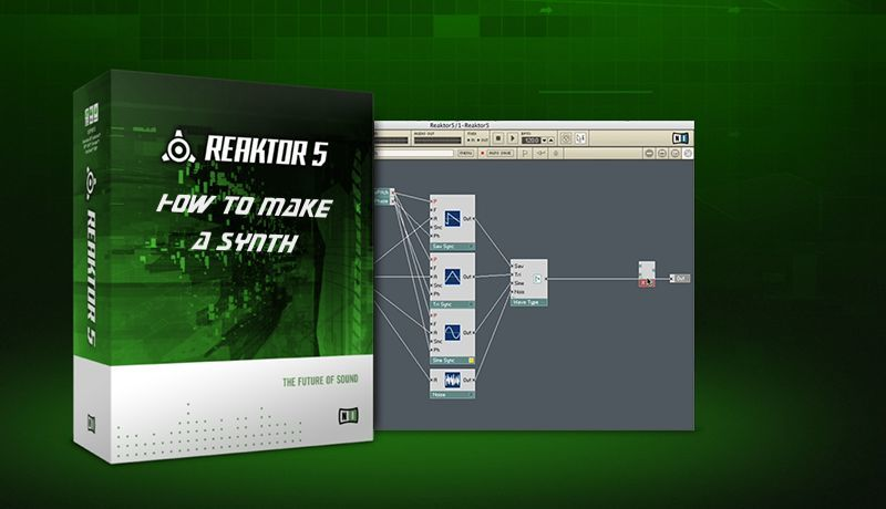 Making a Synth in Native Instruments Reaktor