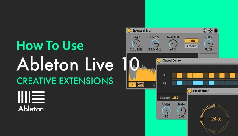 Ableton Live 10 Creative Extensions with Bluffmunkey