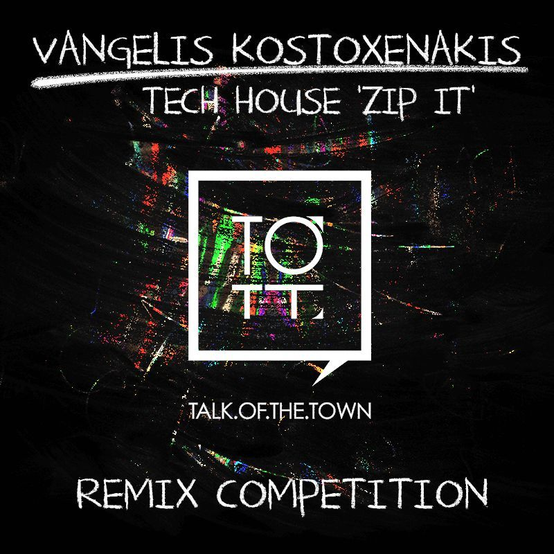 Vangelis Kostoxenakis - Zip It Remix Competition with Talk Of The Town