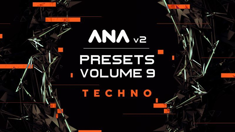 ANA 2 Presets Volume 9 Techno - Pack Walkthrough