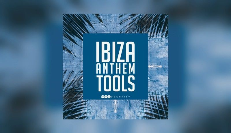 Ibiza Anthem Tools 117 Sounds Discussion Sonic