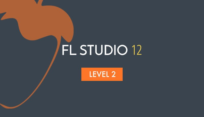 FL Studio 12 Beginner Level 2