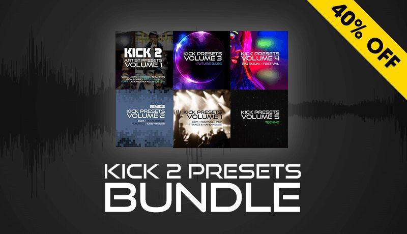 Kick 2 Preset Bundle
