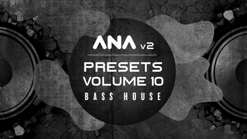 ANA 2 Presets Vol 10 - Bass House