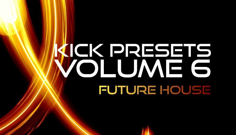 KICK 2 Presets Vol. 6 - Future House