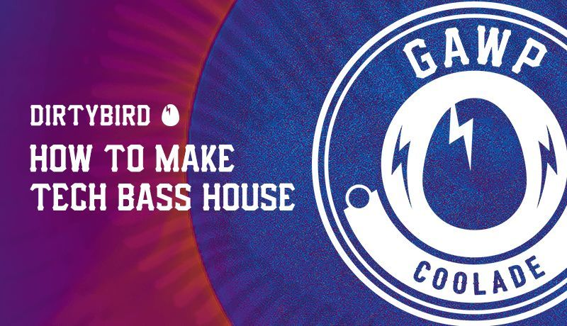 "Tech Bass House ""Coolade"" with GAWP"