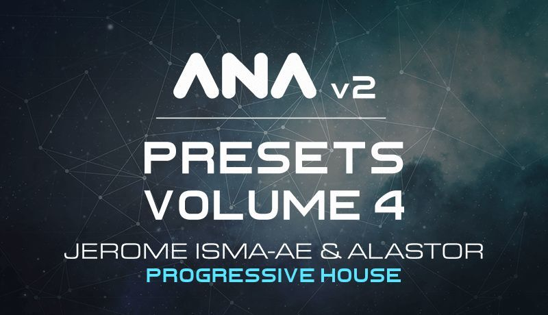 ANA 2 Presets Vol. 4 - Progressive House