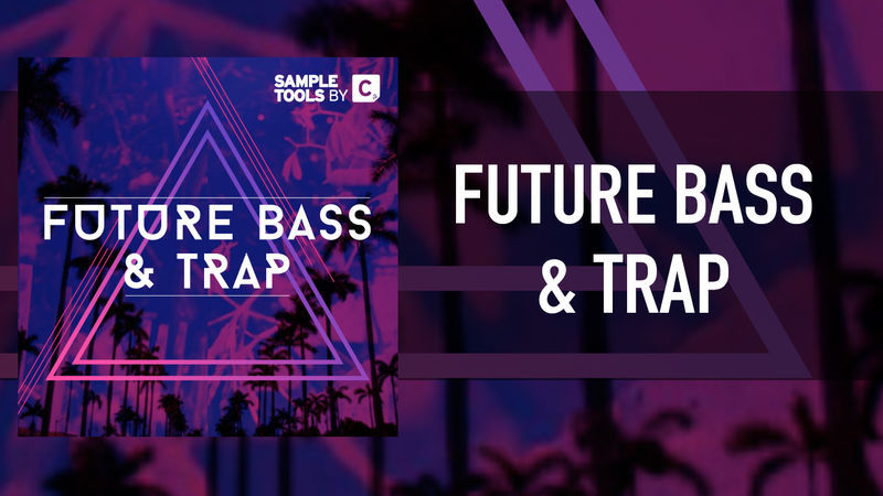 Future Bass & Trap