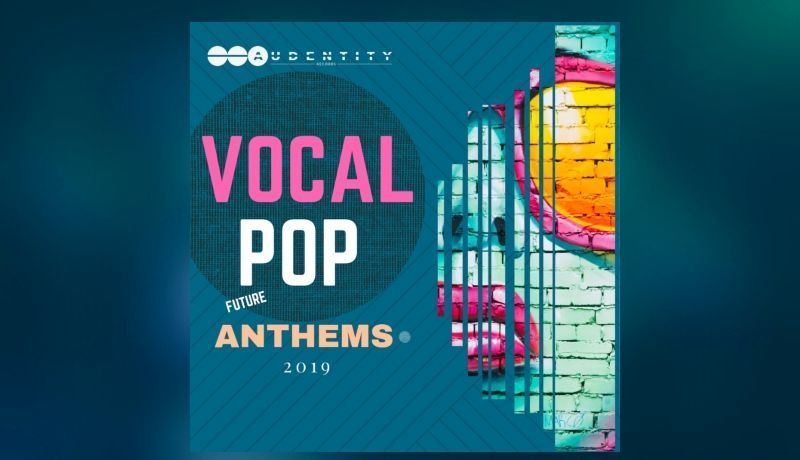 Vocal Pop Anthems 2019