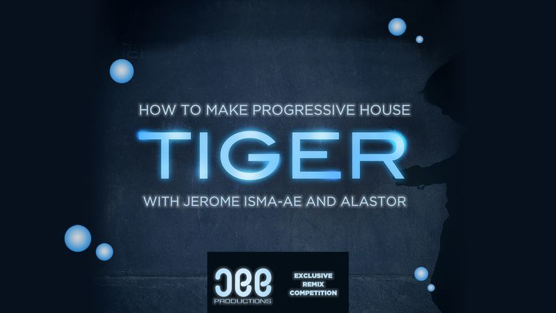 Progressive House - Tiger with Jerome Isma-Ae