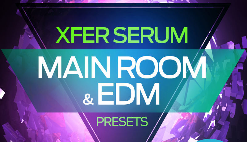 Main Room & EDM Presets for Xfer Serum