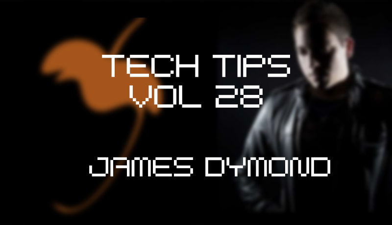 Tech Tips Volume 28 - James Dymond