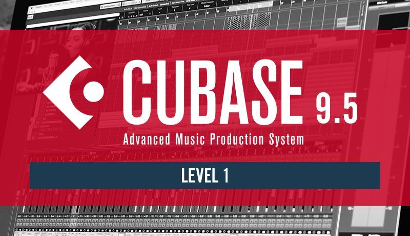Cubase 9.5 Beginner Level 1