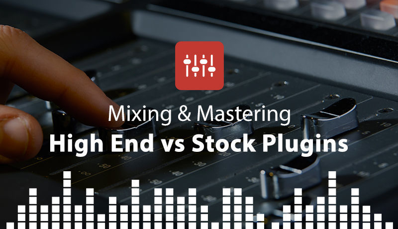 High End Vs Stock Plugins with Ian Bland