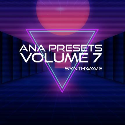 ANA Presets Vol. 7 - Synthwave