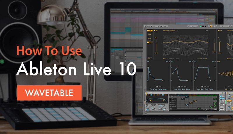 Ableton Live 10 Wavetable with P-LASK