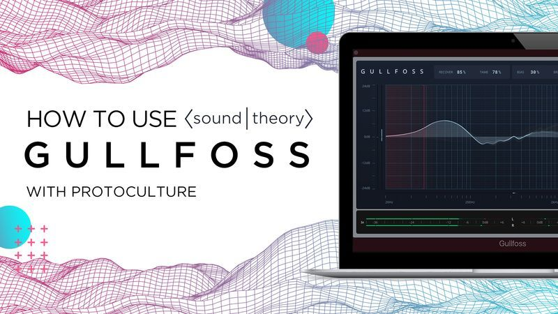 Sound Theory Gullfoss with Protoculture