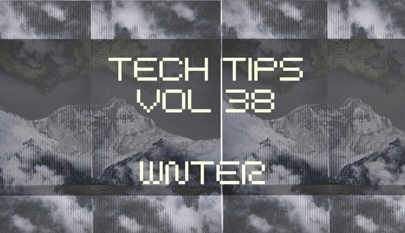 Tech Tips Volume 38 with WNTER