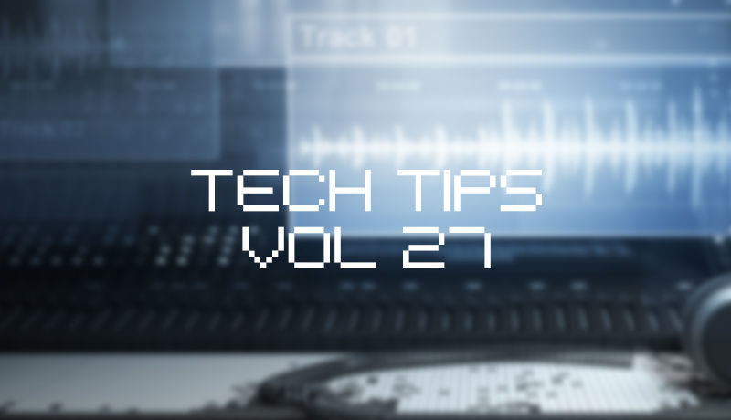 Tech Tips Volume 27 - Sound Design