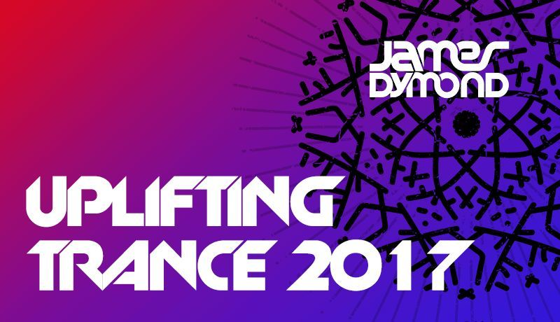 Uplifting Trance 2017 with James Dymond