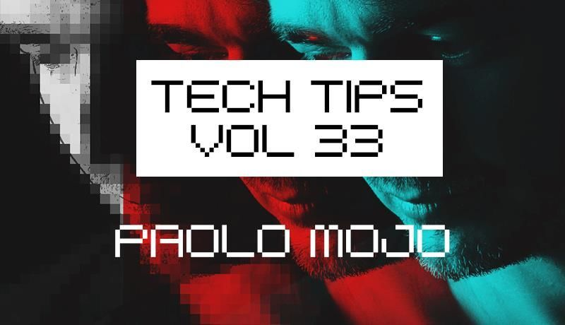 Tech Tips Volume 33 with Paolo Mojo