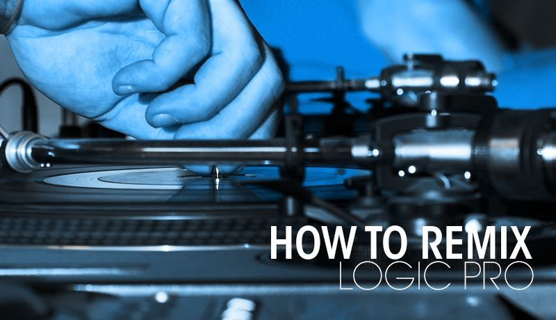 How To Remix With Logic Pro | Tutorial 1 Playthrough