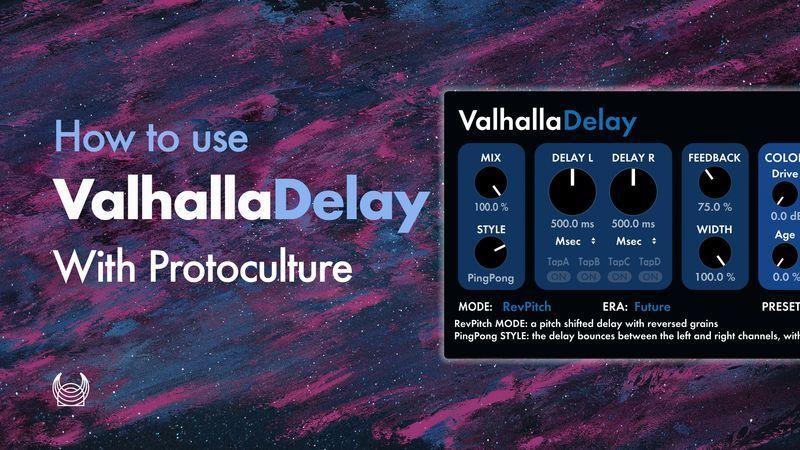 Valhalla Delay with Protoculture