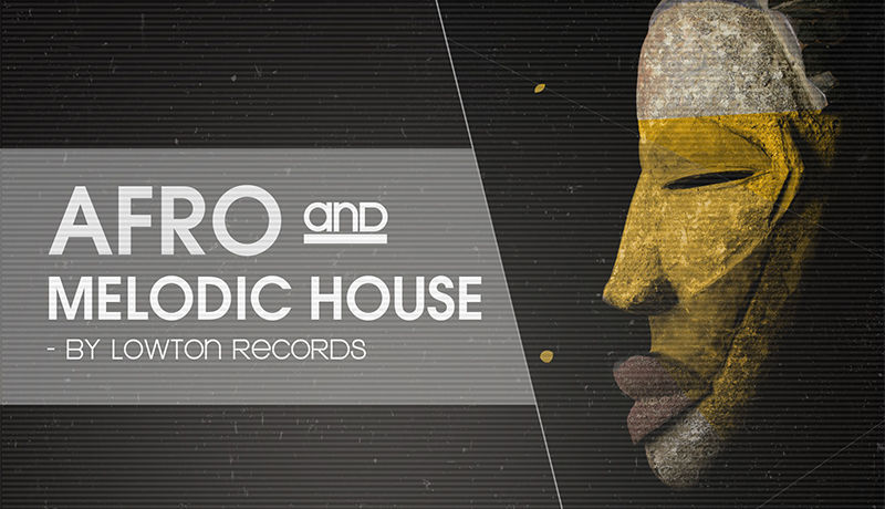 Afro & Melodic House