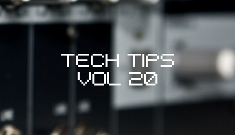 Tech Tips Volume 20