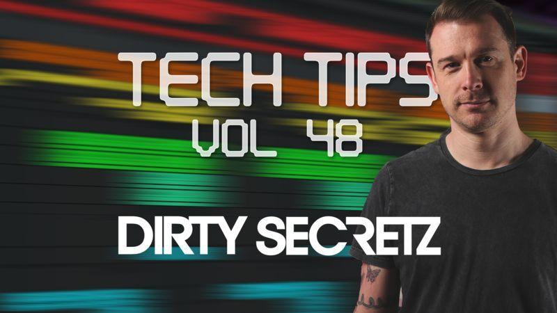 Tech Tips Volume 47 with Dirty Secretz