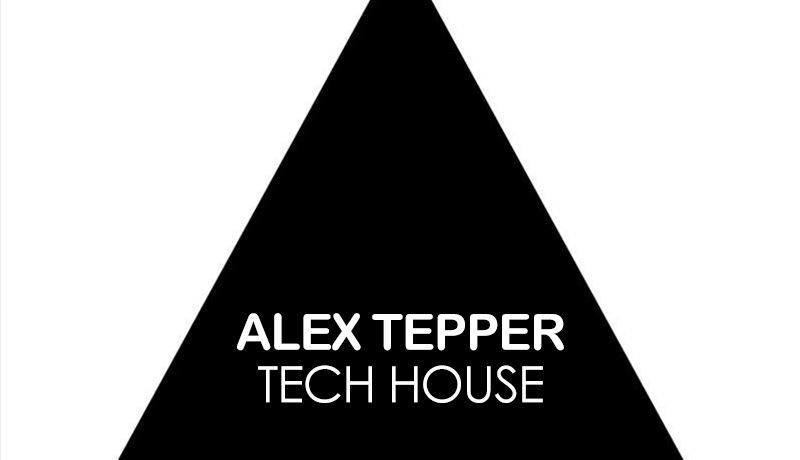 Tech House With Alex Tepper