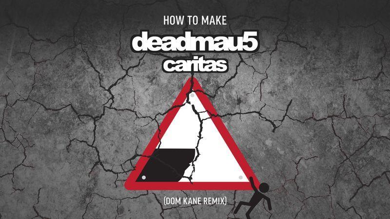 Deadmau5 Caritas Remix with Dom Kane