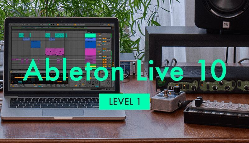 Ableton Live 10 Beginner Level 1