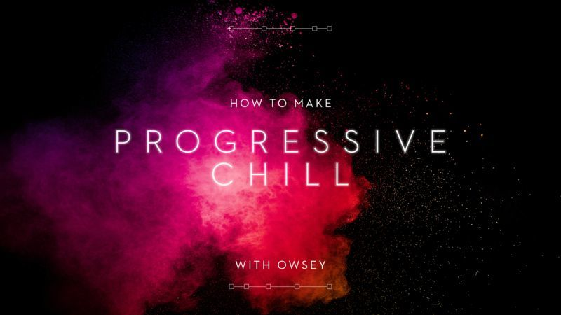 Progressive Chill with Owsey
