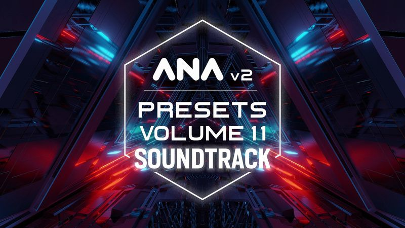 ANA 2 Presets Volume 11 - Soundtrack
