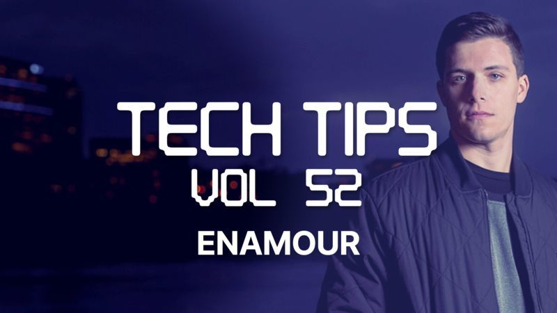 Tech Tips Volume 52 with Enamour