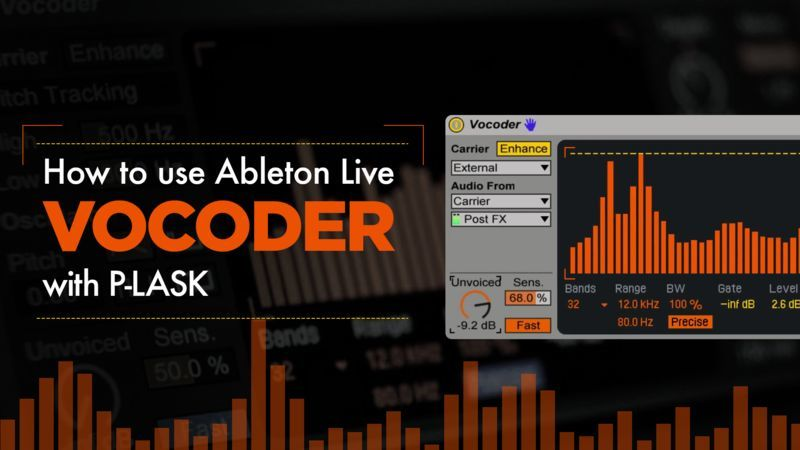 Ableton Live Vocoder with P-LASK