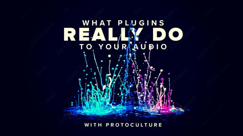 What are Plugins Really doing to your Audio with Protoculture