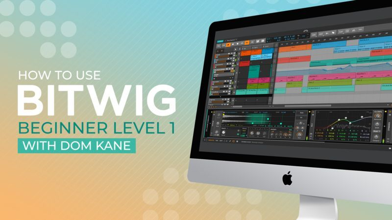 Bitwig Beginner Level 1