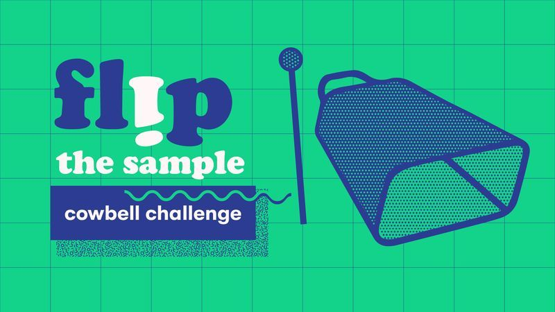Flip the Sample - Cowbell Challenge!