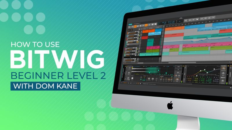 Bitwig Beginner Level 2
