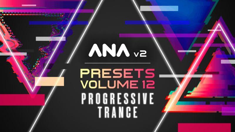 ANA 2 Presets Vol 12 - Progressive Trance Pack Walkthrough