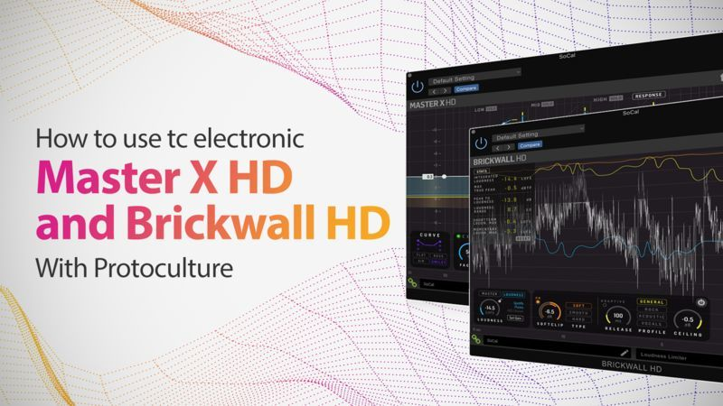 tc electronic Master X HD and Brickwall HD with Protoculture