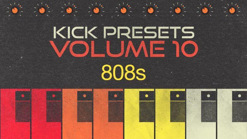 KICK 2 Presets Vol. 10 - 808s